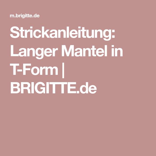 Mantel stricken: Anleitung für langen Mantel in T Form