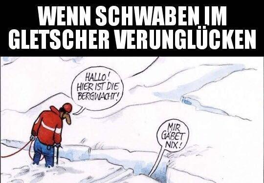Wenn Schwaben im Gletscher  verunglücken lustig witzig Sprüche Bild Bilder
