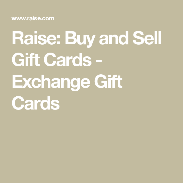 Raise: Buy and Sell Gift Cards - Exchange Gift Cards | Money ...