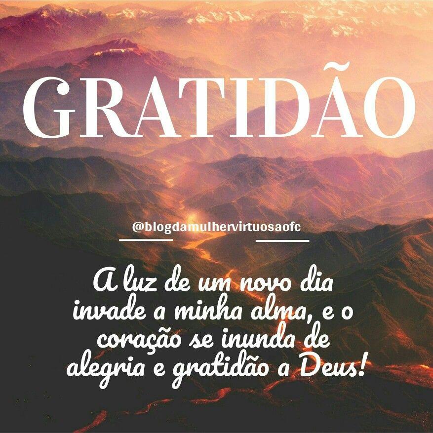 Bom Diaaa Gratidao At Blogdamulhervirtuosaofc Igcristao Igadorador