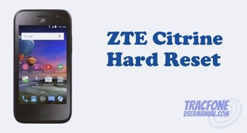 sports shoes 72c8e e652f How to Hard Reset / Factory Reset TracFone ZTE Citrine LTE Z717VL ...
