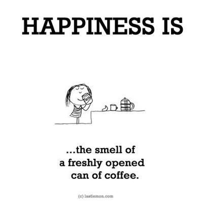 #Happiness is the smell of freshly opened can of coffee | #Coffee - It really does smell amazing!