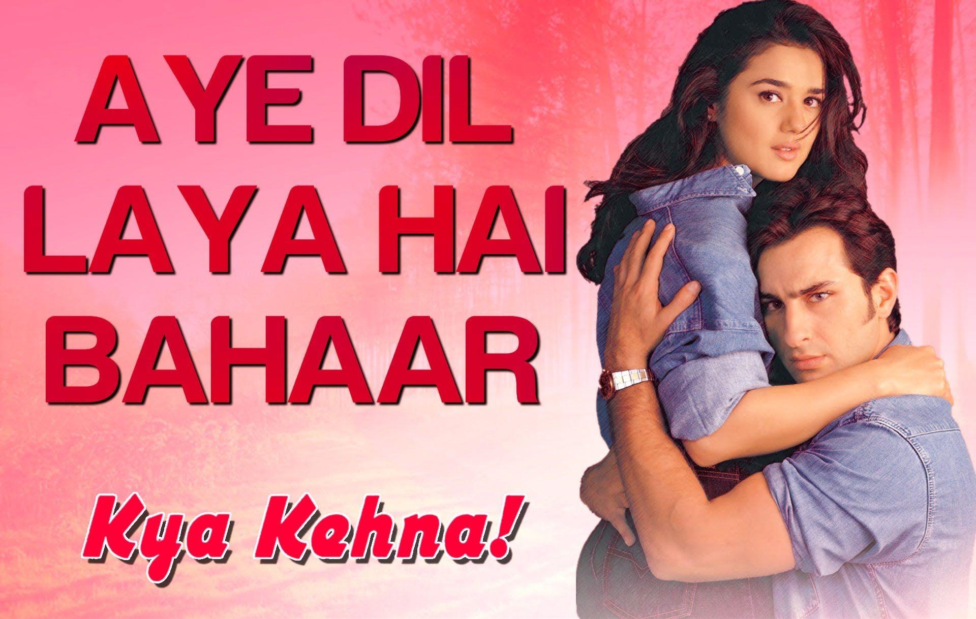 Aye Dil Laya Hai Bahaar Kya Kehna Preity Zinta Kavita Krishnamurthy Hariharan Rajesh Roshan Song Hindi Hindi Movie Song Latest Bollywood Songs