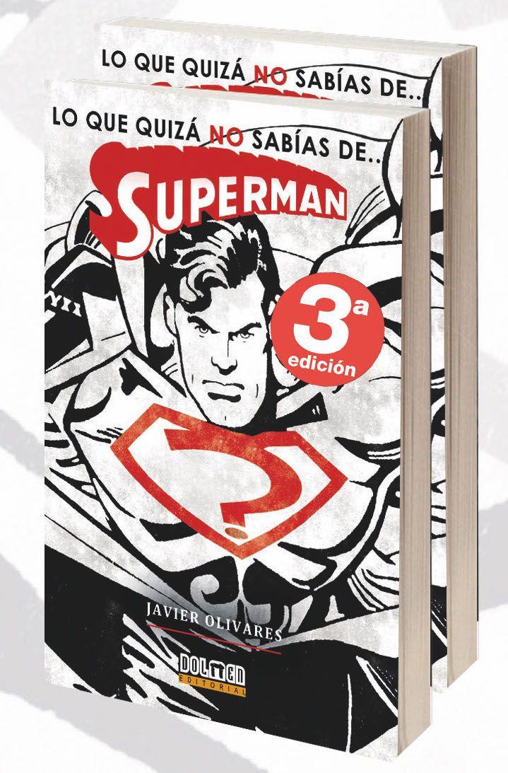 """""""LO QUE QUIZÁ NO SABÍAS DE... SUPERMAN"""". ¡3ª EDICIÓN A LA VENTA!"""