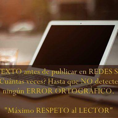 """Revisa tu TEXTO antes de publicar en REDES SOCIALES.   __________  """"Máximo RESPETO al LECTOR""""  __________    #TuHuellamarca #MarcaPersonal #MarcaProfesional #RedesSocialesPasoaPaso #RAE #Educación"""