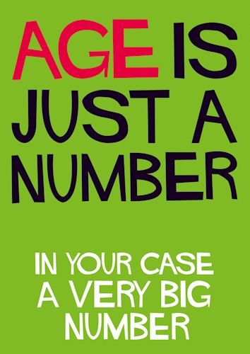Age Is Just A Number SHOUT Range From Dean Morris Cards Greetingcards Rude Funny