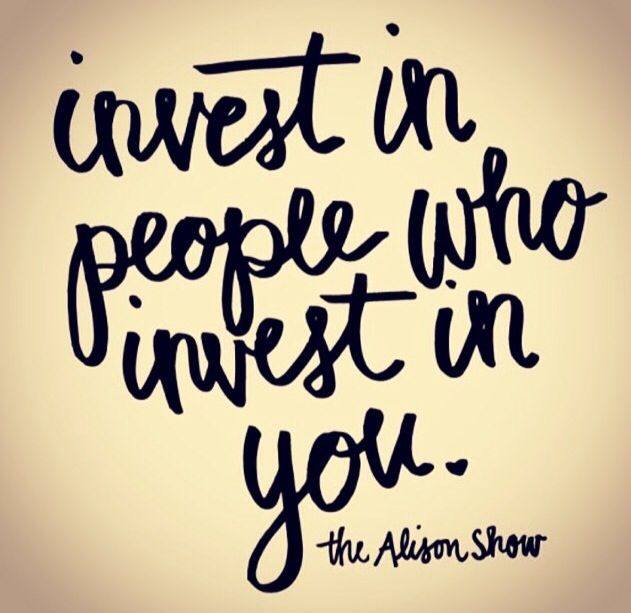 Superior Quote   Invest In People Who Invest In You ♥