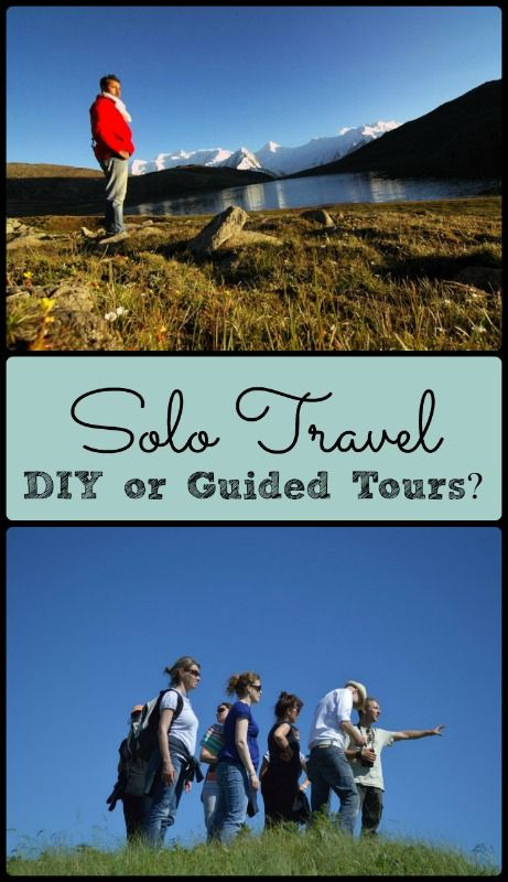 Solo Travel -- should you plan a do-it-yourself itinerary or travel with a guided tour?