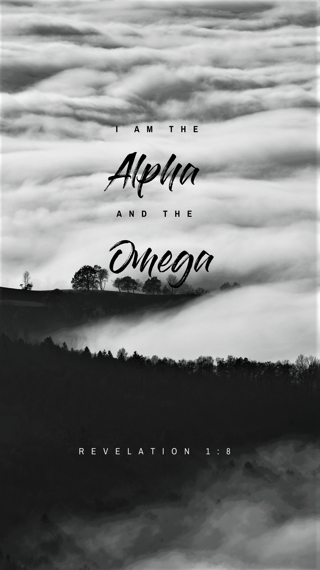 """Revelation 1:8  """"I am the Alpha and the Omega,"""" says the Lord God, """"who is, and who was, and who is to come, the Almighty."""""""