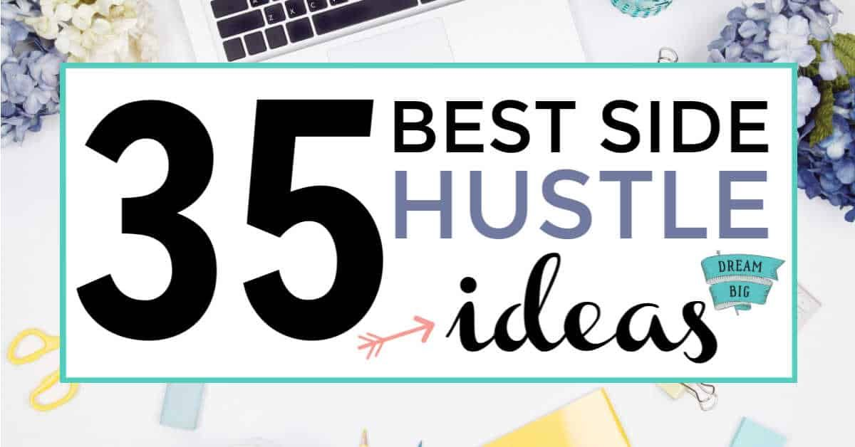 Best Side Hustles 2020.45 Best Side Hustle Ideas To Start In 2020 Hustle Saving