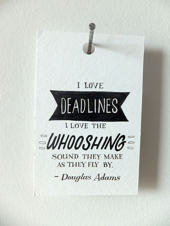 Douglas Adams Quote on Deadlines