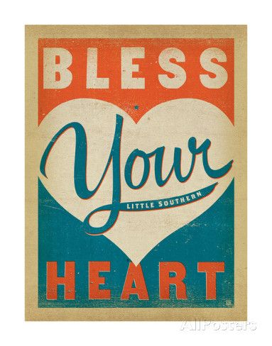 Bless Your Heart Poster by Anderson Design Group