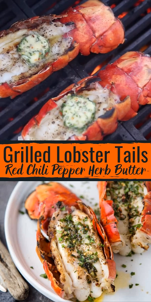 Grilled Lobster Tails with Red Chili Pepper Herb Butter
