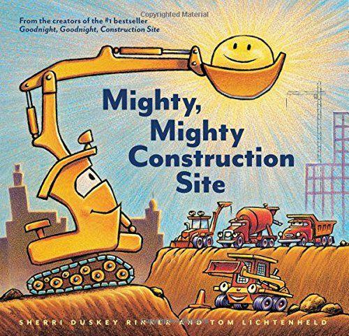 Mighty, Mighty Construction Site by Sherri Duskey Rinker https://www.amazon.com/dp/1452152160/ref=cm_sw_r_pi_dp_x_WvTOybZ9QA6Z8