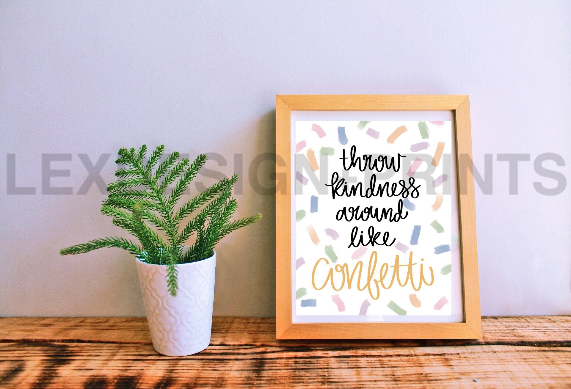 Throw Kindness Around Like Confetti, DIGITAL PRINT, Kindness Quote, Instant Download