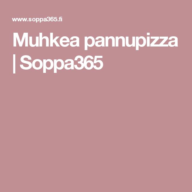 Muhkea pannupizza   Soppa365