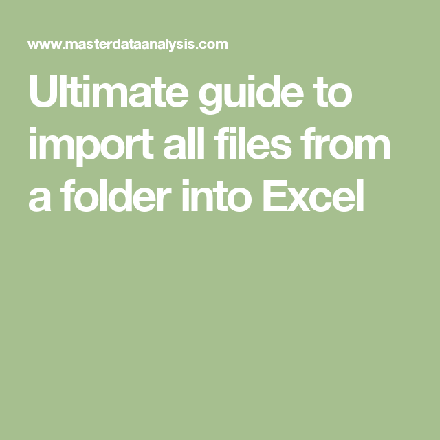 Ultimate guide to import all files from a folder into Excel | Excel ...