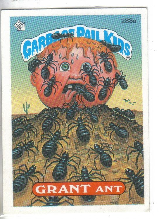 Garbage Pail Kids 1987 288a Grant Ant Garbage Pail Kids Garbage Pail Kids Cards Pail