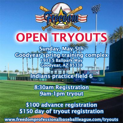 Open Tryouts Will Be May 5th In Goodyear Az 100 Advanced Registration Pro Baseball Baseball League Professional Baseball