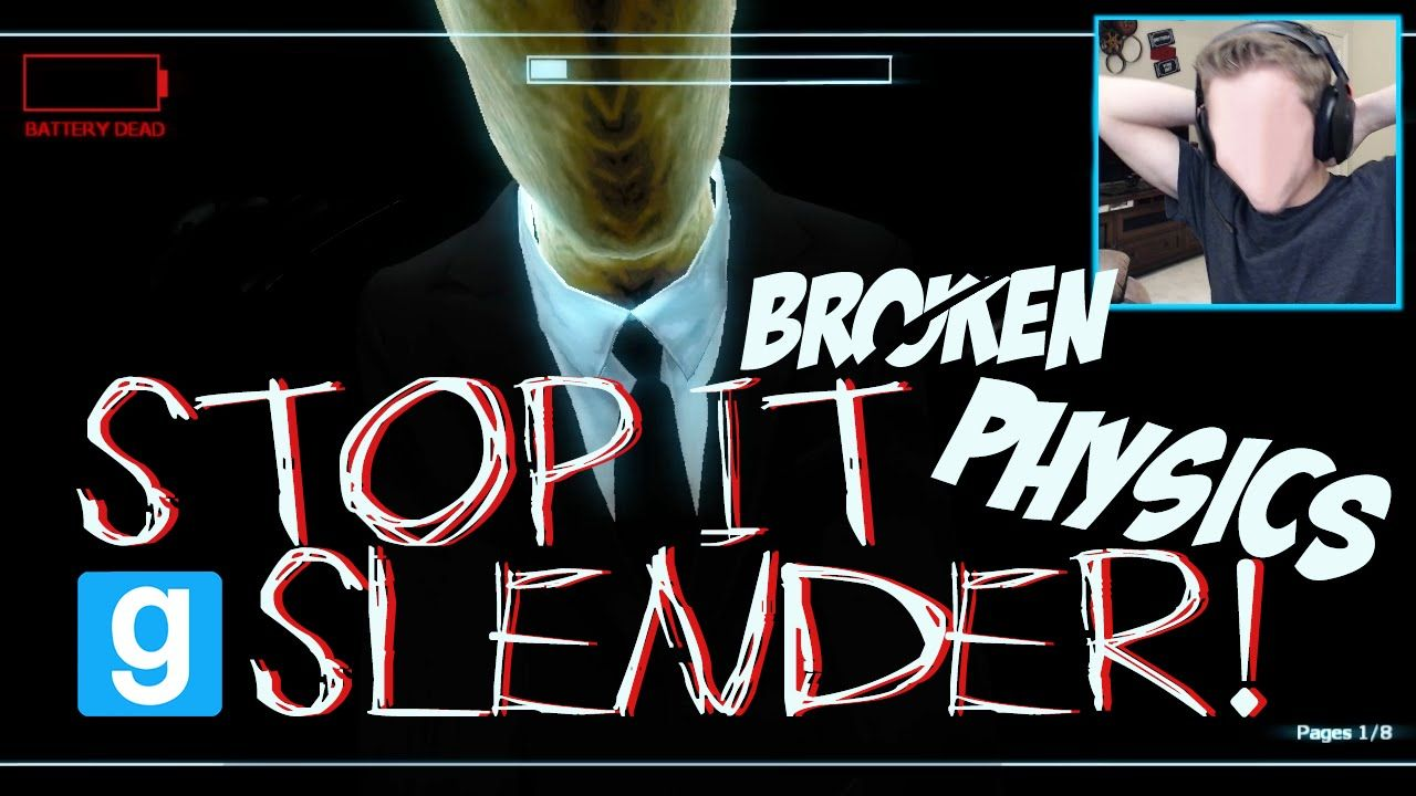 Garry's Mod | Stop It Slender: Broken Physics! | Garry's mod