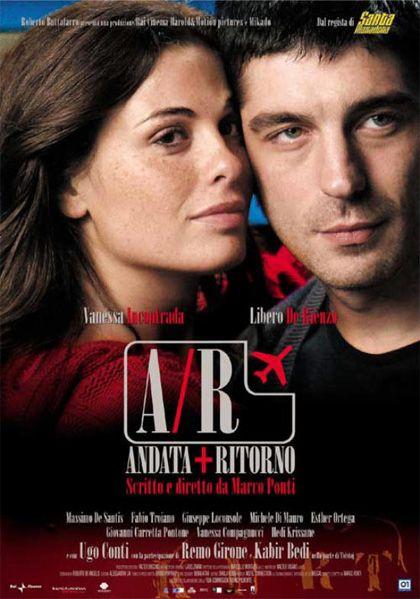 A/R ANDATA+ RITORNO - film italiano del 2004 scritto e diretto da Marco Ponti.