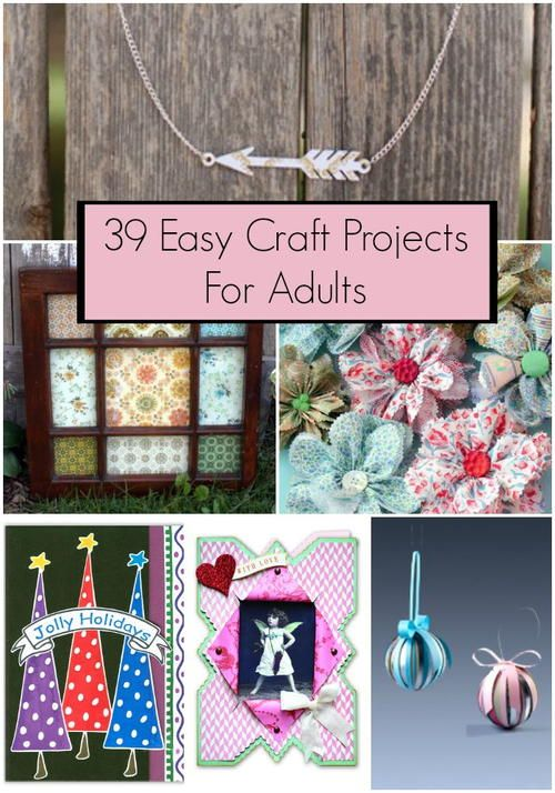 44 Easy Craft Projects For Adults Craft Projects For Adults Arts And Crafts For Adults Diy Crafts For Adults