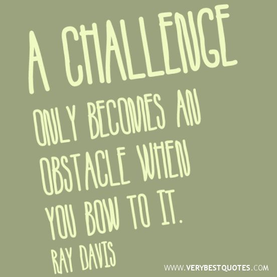 Life Challenges Quotes: Challenge Yourself!