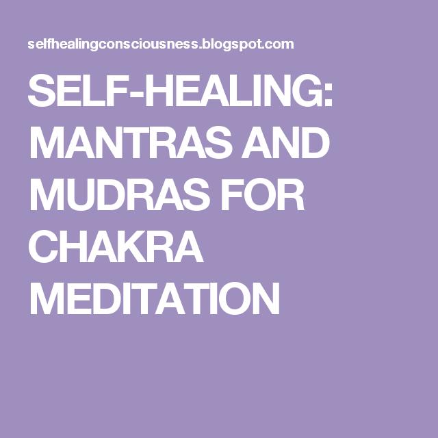 Self Healing Mantras And Mudras For Chakra Meditation Healing