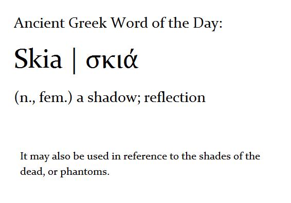 Skia (n ) a shadow