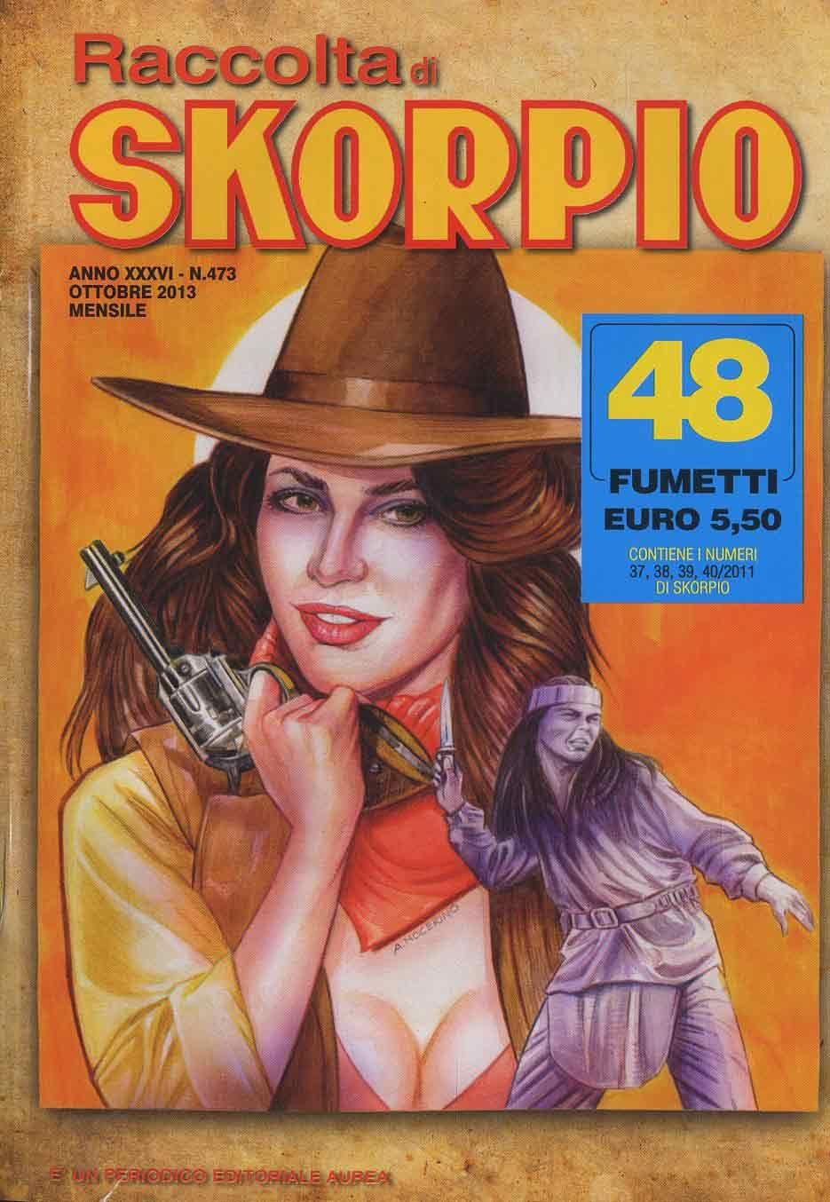 Fumetti EDITORIALE AUREA, Collana SKORPIO RACCOLTA n°473 Ottobre 2013