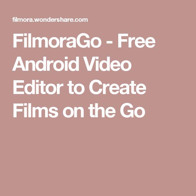 Filmorago Free Android Video Editor To Create Films On The Go Video Editing Apps Android Video Video App