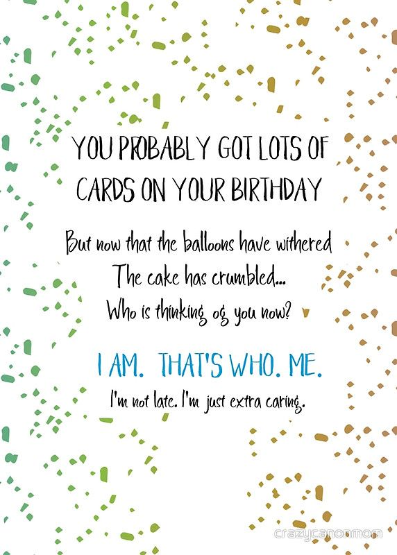 Funny Belated Birthday Greeting Card By Laura Lise Wong Belated Birthday Greetings Birthday Wishes Funny Belated Birthday Funny