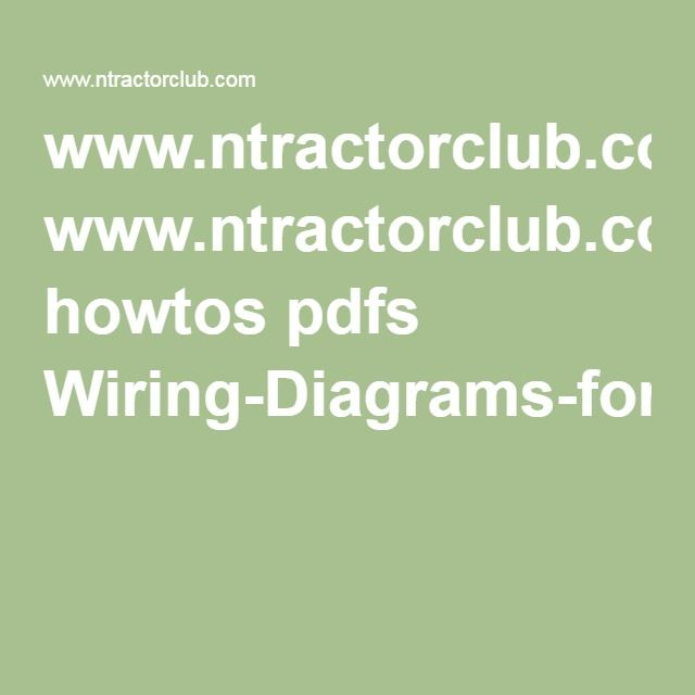 www.ntractorclub.com howtos pdfs Wiring-Diagrams-for-Ford-Tractors ...