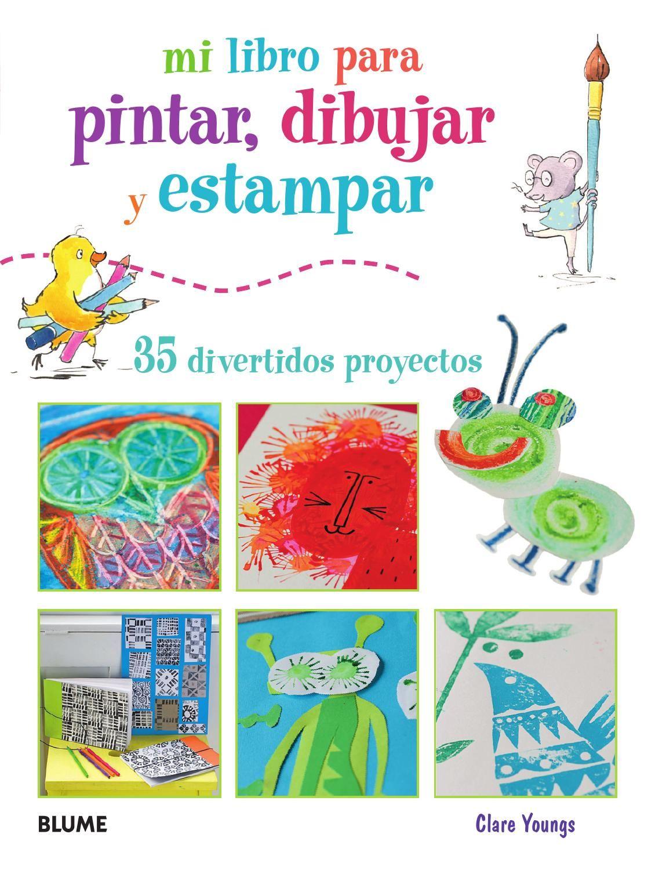 Mi primer libro para pintar, dibujar y estampar | Pinterest | Libros ...