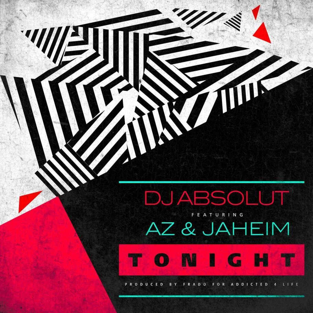 Mp3 Dj Absolut Feat Az Jaheim Tonight Vanndigital Dj Absolut Tonight