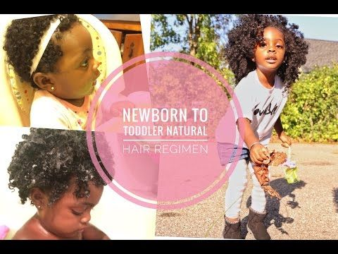Newborn To Toddler Natural Hair Regimen Youtube Natural Hair