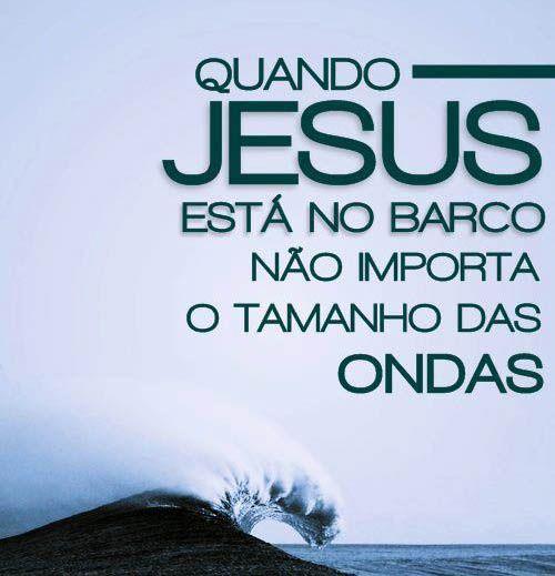 mensagem de bom dia evangélica - quando jesus esta no barco