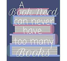 A book nerd can never have too many books (2) Photographic Print