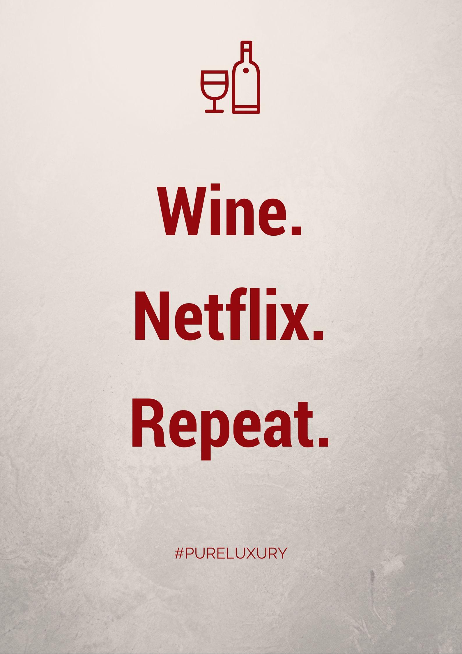 Wine Netflix Repeat Winequote Wine Quotes Wine Tour Wine