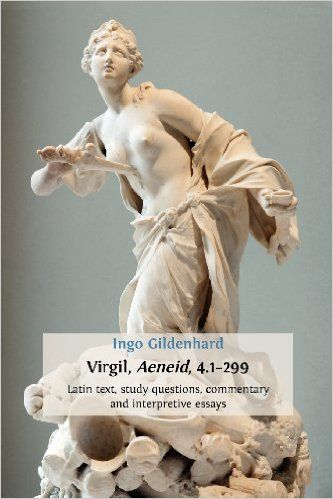 Virgil, Aeneid, 4.1-299 : Latin text, study questions, commentary and interpretive essays / Ingo Gildenhard - Cambridge : Open Book Publishers, [ca. 2013]