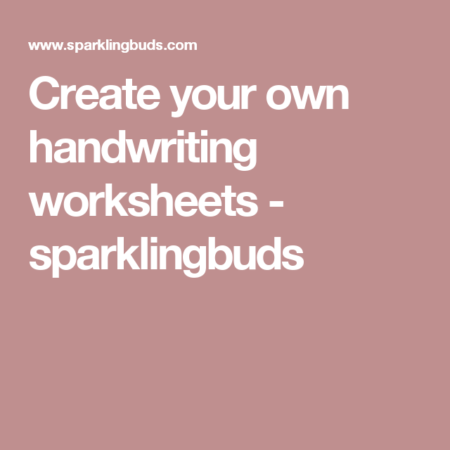 Create Your Own Handwriting Worksheets Sparklingbuds Ot Stuff