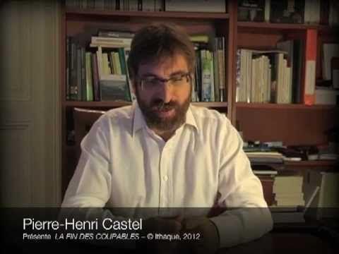 Pierre-Henri Castel présente LA FIN DES COUPABLES - YouTube