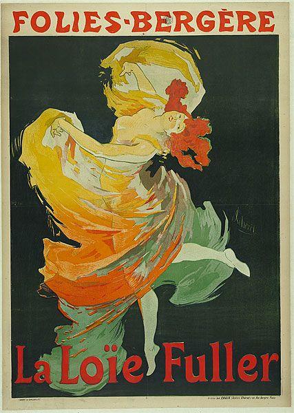 """""""La Loie Fuller"""", Folies Bergere. Cheret. Representação das mulheres de forma mais descontraída, emancipação da mulher e afirmação da mulher na sociedade."""