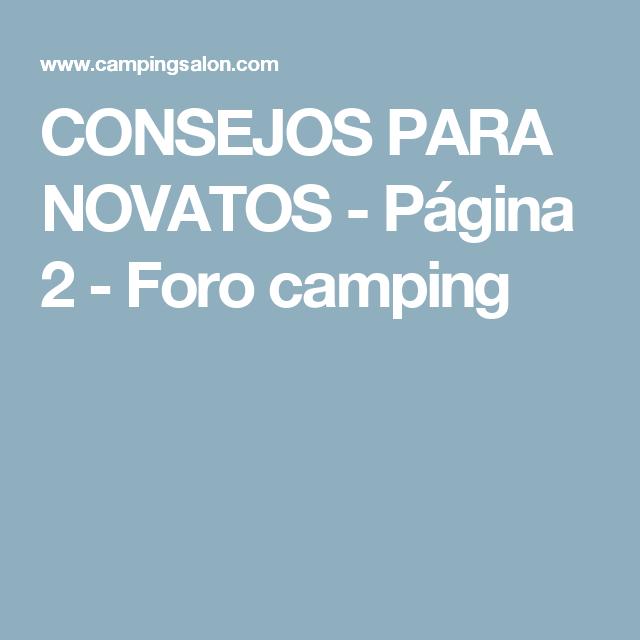 CONSEJOS PARA NOVATOS - Página 2 - Foro camping