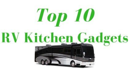 Top 10 Must Have Rv Gadgets Rv Accessories Camping Checklist Camping Must Haves