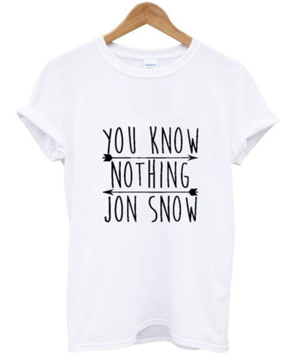 You Know Nothing Jon Snow T shirt #shirt #tshirt #unisexclothing #awsome