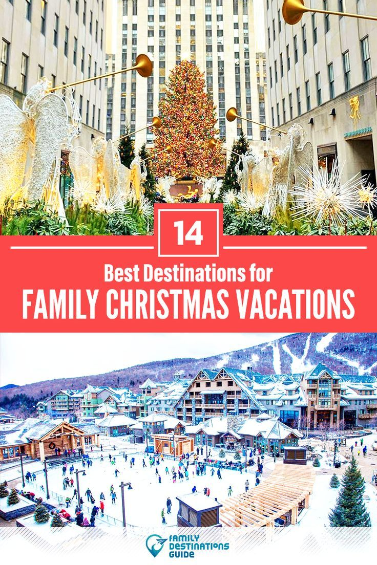 14 Best Destinations for Family Christmas Vacations in