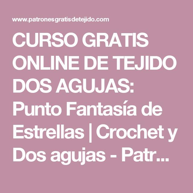 Curso Gratis Online De Tejido Dos Agujas Punto Fantasía De Estrellas Crochet Y Dos Agujas Patrones D Knitting Tutorial Knitting Basics Handmade Knitting