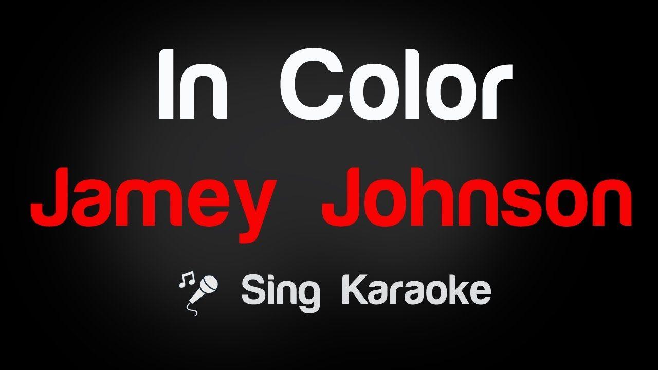 Jamey Johnson In Color Karaoke Lyrics Jamey Johnson Karaoke