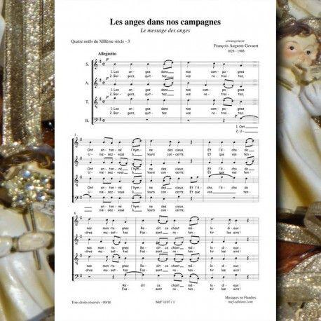 Noel Traditionnel Francois Auguste Gevaert Les Anges Dans Nos Campagnes Chant Pour Choeur A 4 Voix Mixtes Publie Chant Chorale Chants De Noel Partition